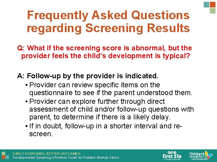 Frequently Asked Questions regarding Screening Results Q: What if the screening score is abnormal,