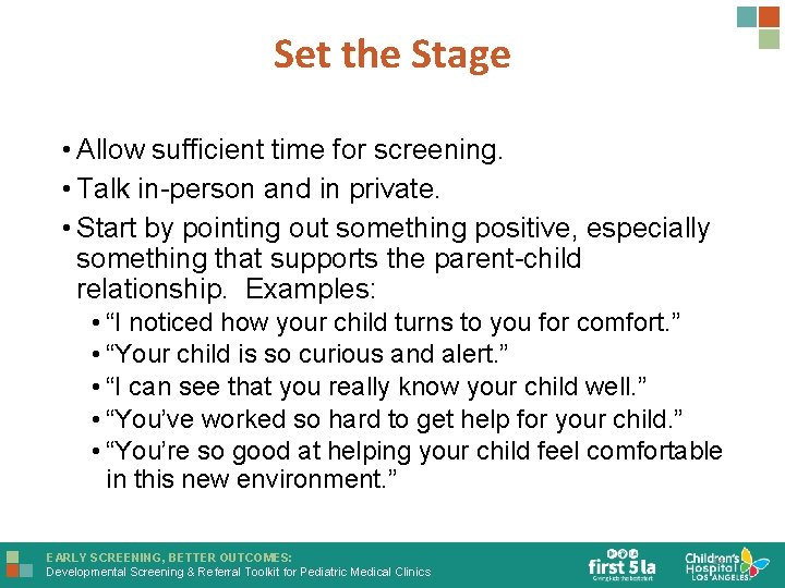 Set the Stage • Allow sufficient time for screening. • Talk in-person and in