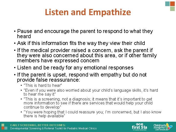 Listen and Empathize • Pause and encourage the parent to respond to what they