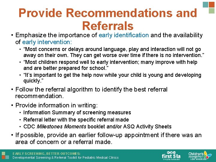 Provide Recommendations and Referrals • Emphasize the importance of early identification and the availability