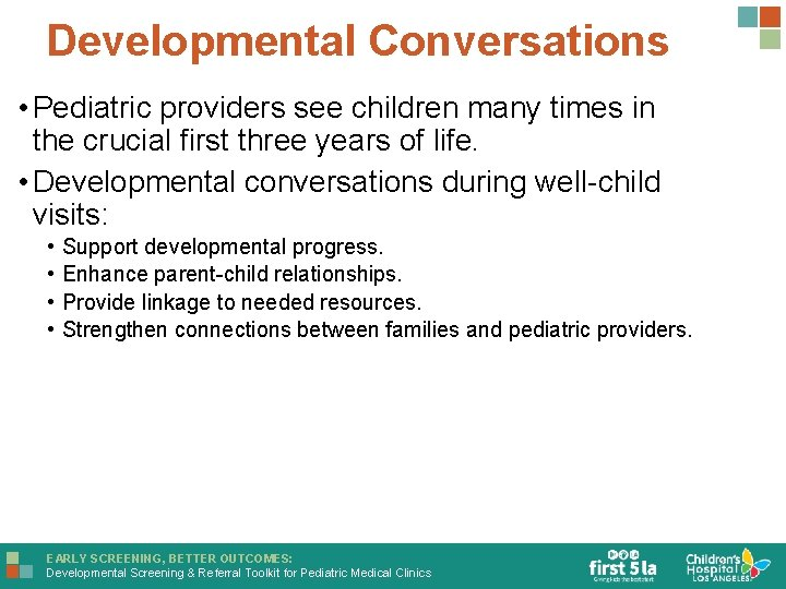 Developmental Conversations • Pediatric providers see children many times in the crucial first three