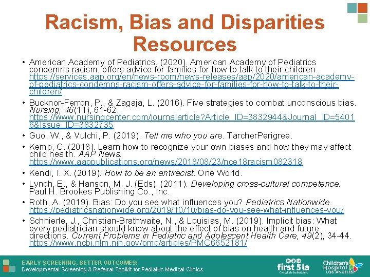 Racism, Bias and Disparities Resources • American Academy of Pediatrics. (2020). American Academy of