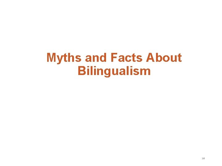 Myths and Facts About Bilingualism 26