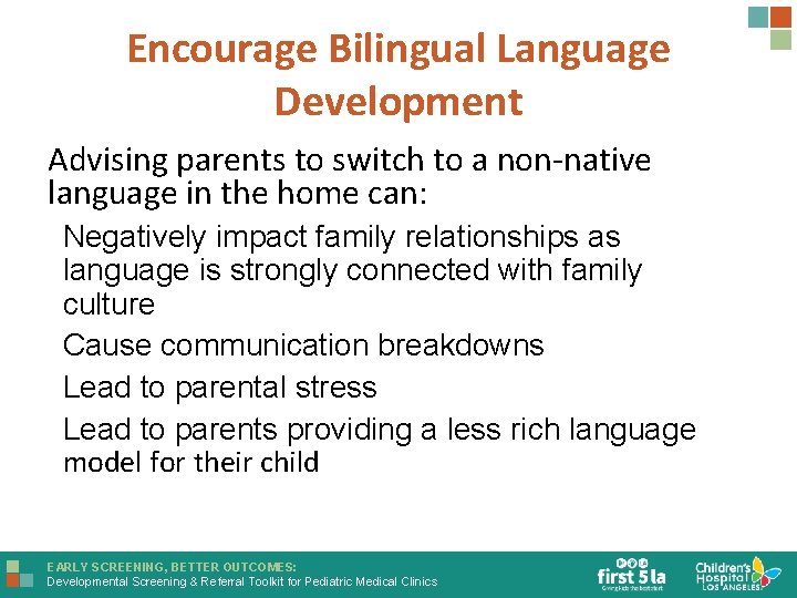 Encourage Bilingual Language Development Advising parents to switch to a non-native language in the