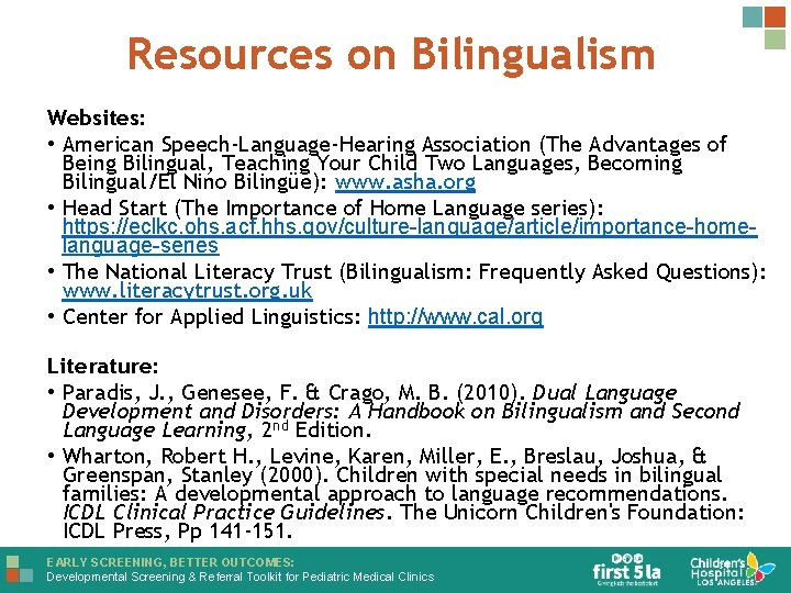 Resources on Bilingualism Websites: • American Speech-Language-Hearing Association (The Advantages of Being Bilingual, Teaching