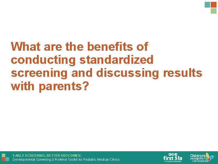 What are the benefits of conducting standardized screening and discussing results with parents? EARLY