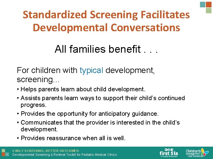 Standardized Screening Facilitates Developmental Conversations All families benefit. . . For children with typical