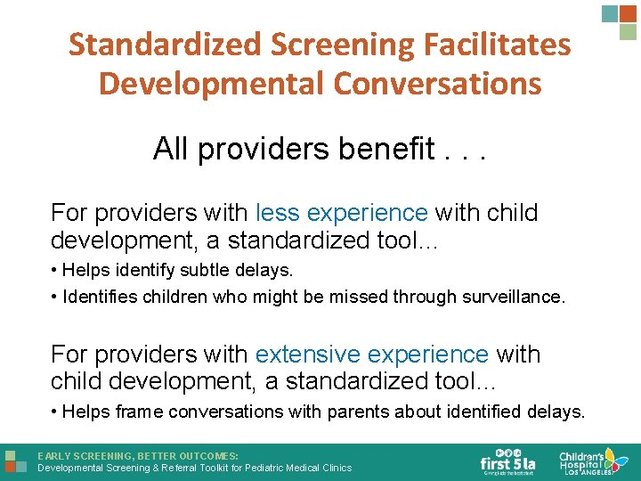 Standardized Screening Facilitates Developmental Conversations All providers benefit. . . For providers with less