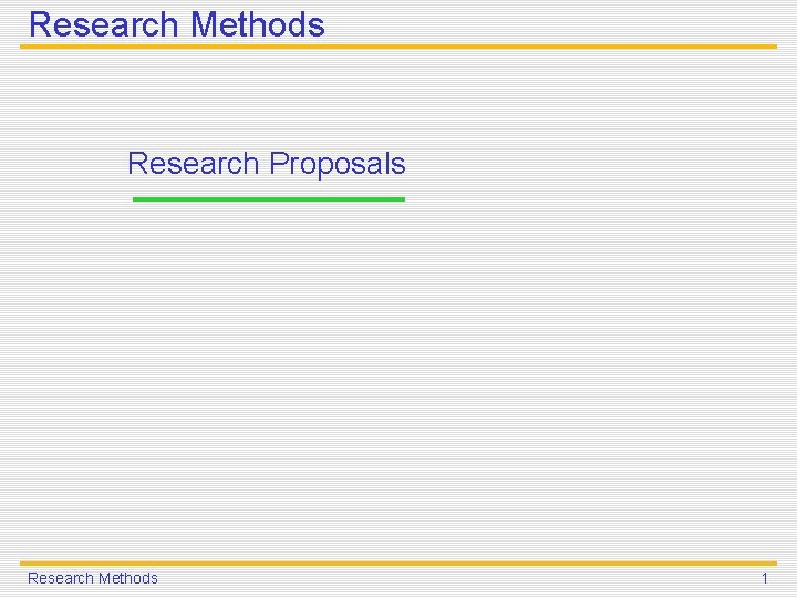Research Methods Research Proposals Research Methods 1