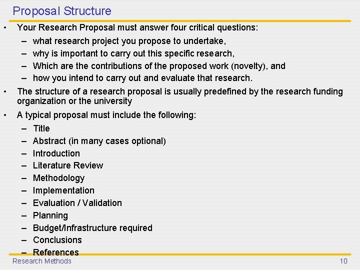 Proposal Structure • • • Your Research Proposal must answer four critical questions: –