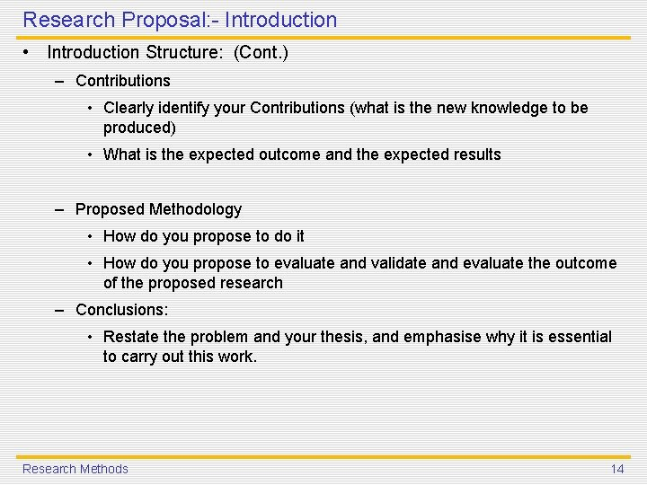 Research Proposal: - Introduction • Introduction Structure: (Cont. ) – Contributions • Clearly identify