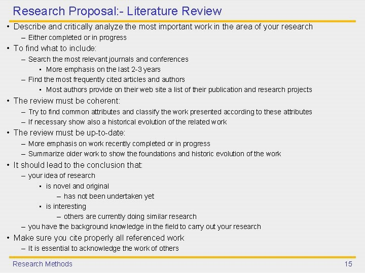 Research Proposal: - Literature Review • Describe and critically analyze the most important work