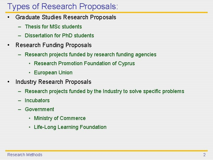 Types of Research Proposals: • Graduate Studies Research Proposals – Thesis for MSc students