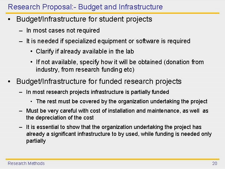 Research Proposal: - Budget and Infrastructure • Budget/Infrastructure for student projects – In most