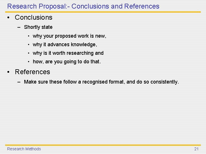 Research Proposal: - Conclusions and References • Conclusions – Shortly state • why your