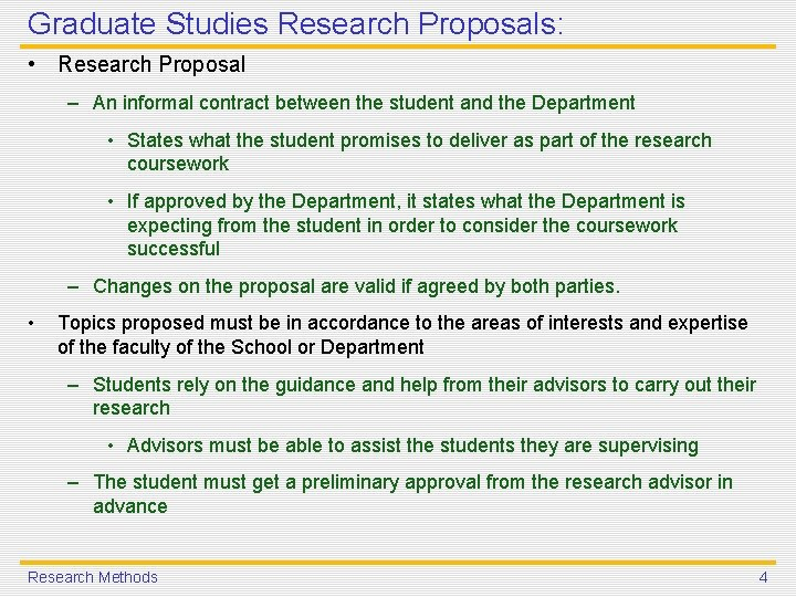 Graduate Studies Research Proposals: • Research Proposal – An informal contract between the student