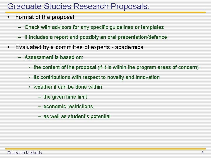 Graduate Studies Research Proposals: • Format of the proposal – Check with advisors for