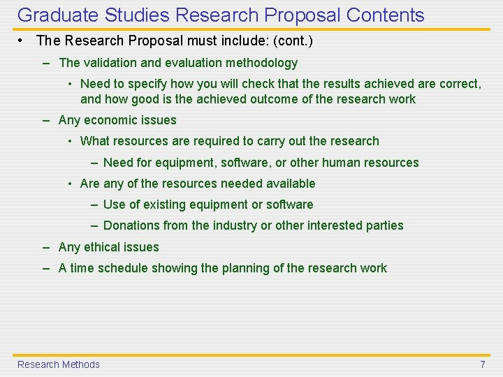 Graduate Studies Research Proposal Contents • The Research Proposal must include: (cont. ) –