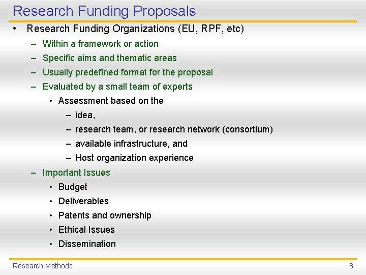 Research Funding Proposals • Research Funding Organizations (EU, RPF, etc) – Within a framework