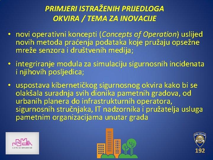 PRIMJERI ISTRAŽENIH PRIJEDLOGA OKVIRA / TEMA ZA INOVACIJE • novi operativni koncepti (Concepts of