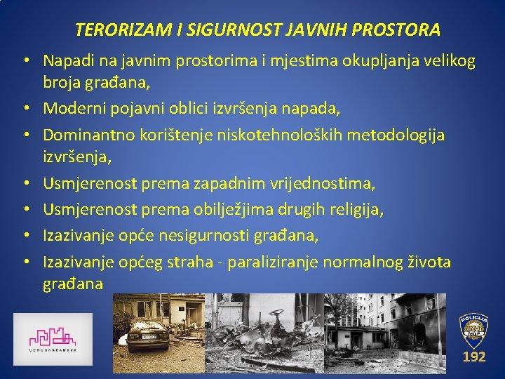 TERORIZAM I SIGURNOST JAVNIH PROSTORA • Napadi na javnim prostorima i mjestima okupljanja velikog