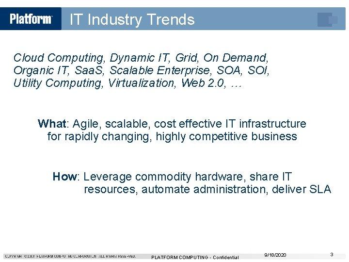 IT Industry Trends Cloud Computing, Dynamic IT, Grid, On Demand, Organic IT, Saa. S,