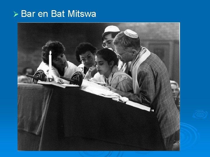 Ø Bar en Bat Mitswa