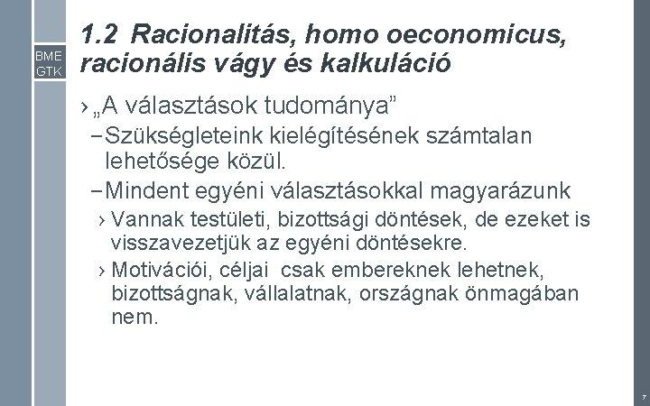 """BME GTK 1. 2 Racionalitás, homo oeconomicus, racionális vágy és kalkuláció › """"A választások"""