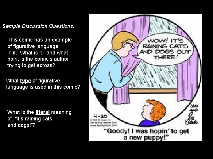 Sample Discussion Questions: This comic has an example of figurative language in it. What