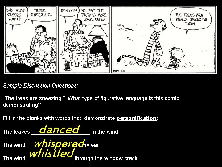 """Sample Discussion Questions: """"The trees are sneezing. """" What type of figurative language is"""
