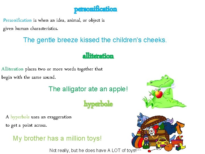 personification Personification is when an idea, animal, or object is given human characteristics. The