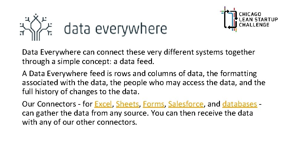 Data Everywhere can connect these very different systems together through a simple concept: a