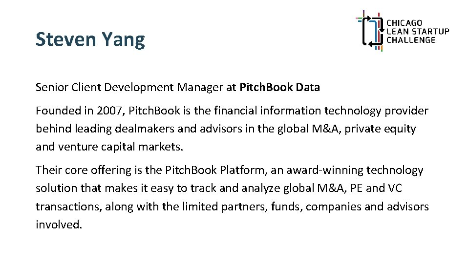 Steven Yang Senior Client Development Manager at Pitch. Book Data Founded in 2007, Pitch.