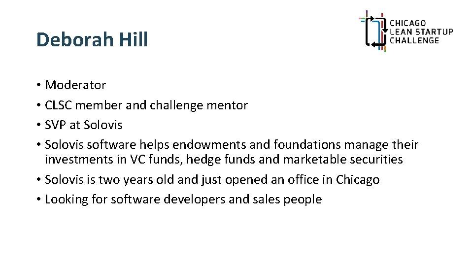 Deborah Hill • Moderator • CLSC member and challenge mentor • SVP at Solovis