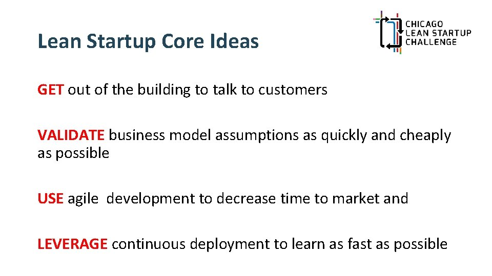 Lean Startup Core Ideas GET out of the building to talk to customers VALIDATE