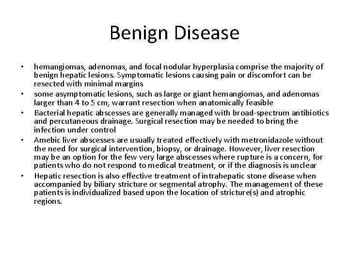 Benign Disease • • • hemangiomas, adenomas, and focal nodular hyperplasia comprise the majority