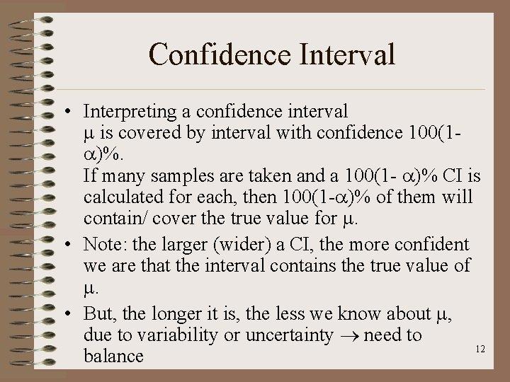 Confidence Interval • Interpreting a confidence interval is covered by interval with confidence 100(1
