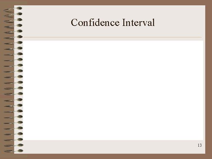Confidence Interval 13