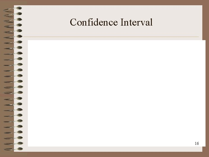 Confidence Interval 16