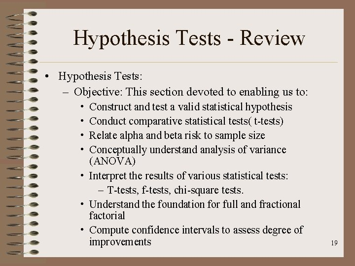 Hypothesis Tests - Review • Hypothesis Tests: – Objective: This section devoted to enabling