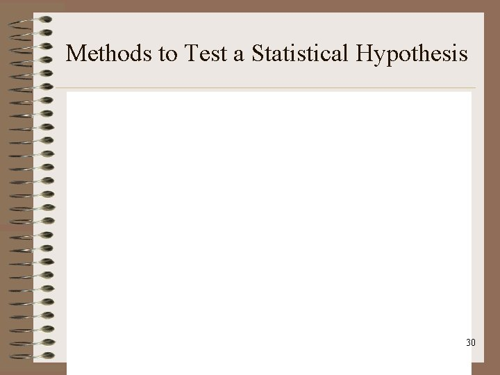 Methods to Test a Statistical Hypothesis 30