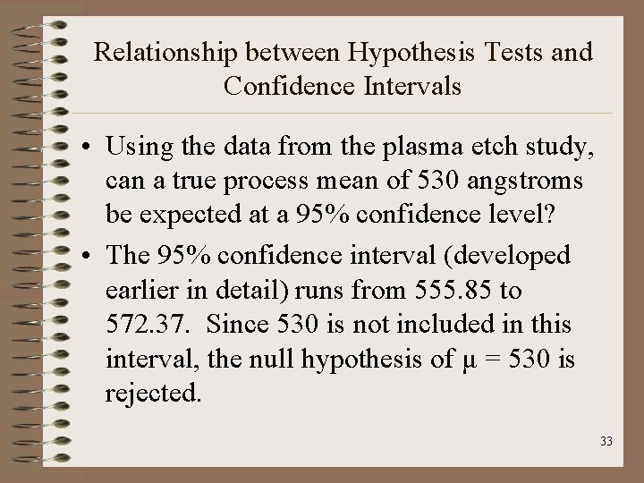 Relationship between Hypothesis Tests and Confidence Intervals • Using the data from the plasma
