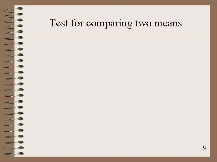 Test for comparing two means 34