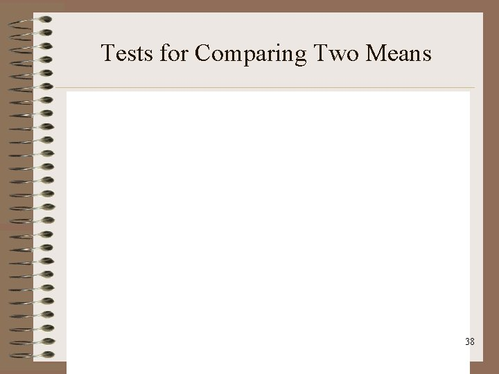 Tests for Comparing Two Means 38