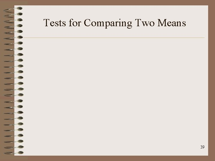 Tests for Comparing Two Means 39