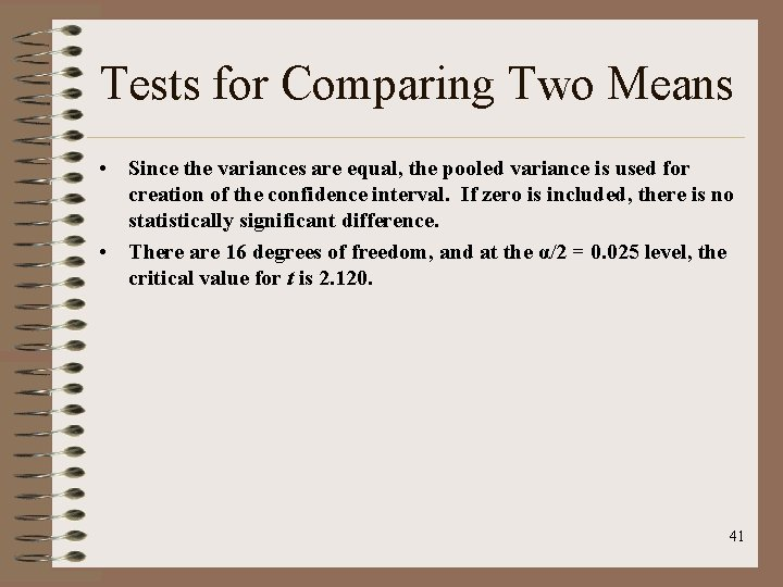 Tests for Comparing Two Means • Since the variances are equal, the pooled variance