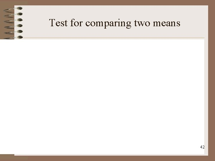 Test for comparing two means 42