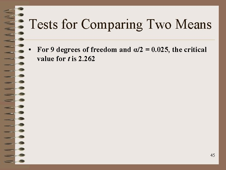 Tests for Comparing Two Means • For 9 degrees of freedom and α/2 =