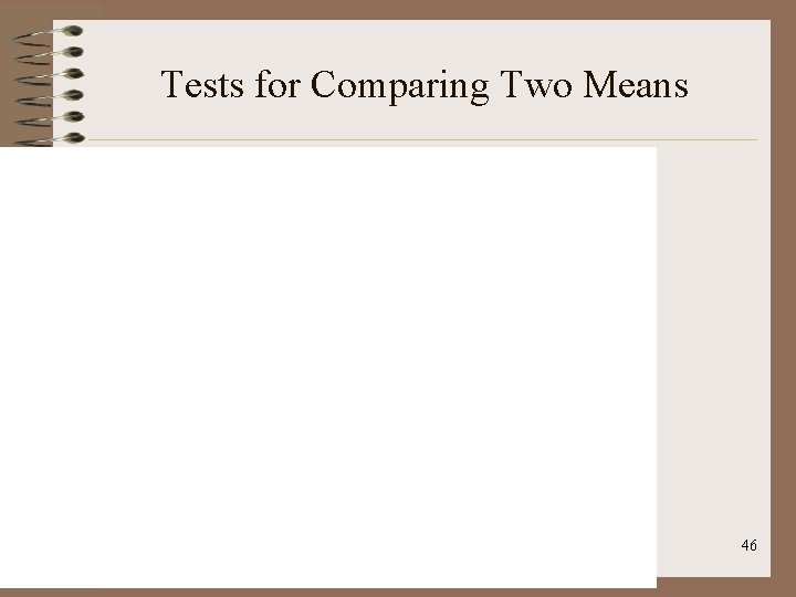 Tests for Comparing Two Means 46