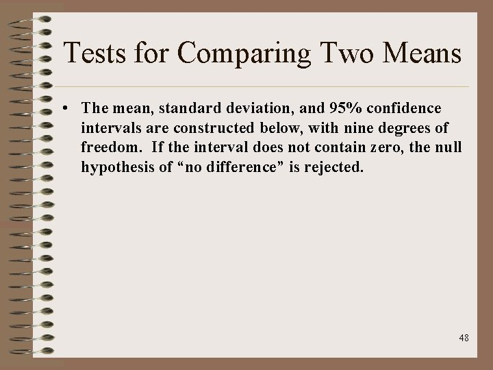 Tests for Comparing Two Means • The mean, standard deviation, and 95% confidence intervals